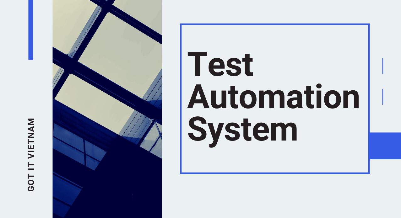 Got It Test Automation đã nâng cao hiệu suất kiểm thử như thế nào?