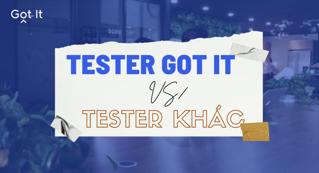 Làm Test Engineer ở Got It có lợi thế gì cho bạn?