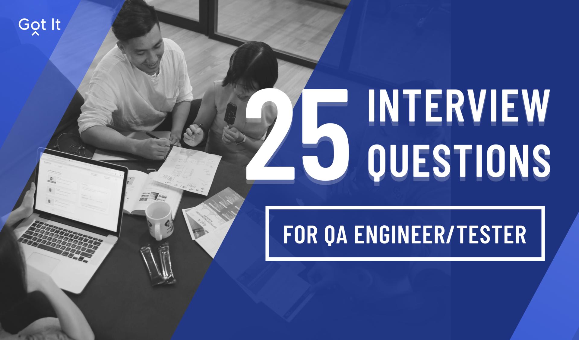 Got It Recruitment — Những câu hỏi thường gặp khi phỏng vấn Test Engineer