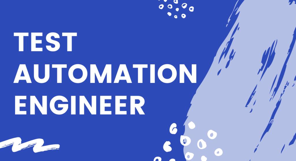 Test Automation Engineer – Kỹ sư Kiểm thử Tự động