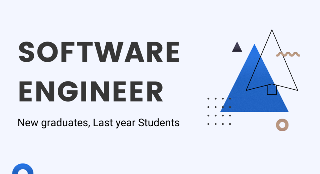 Kỹ sư phần mềm – Software Engineer (New Graduates, Last Year Students)
