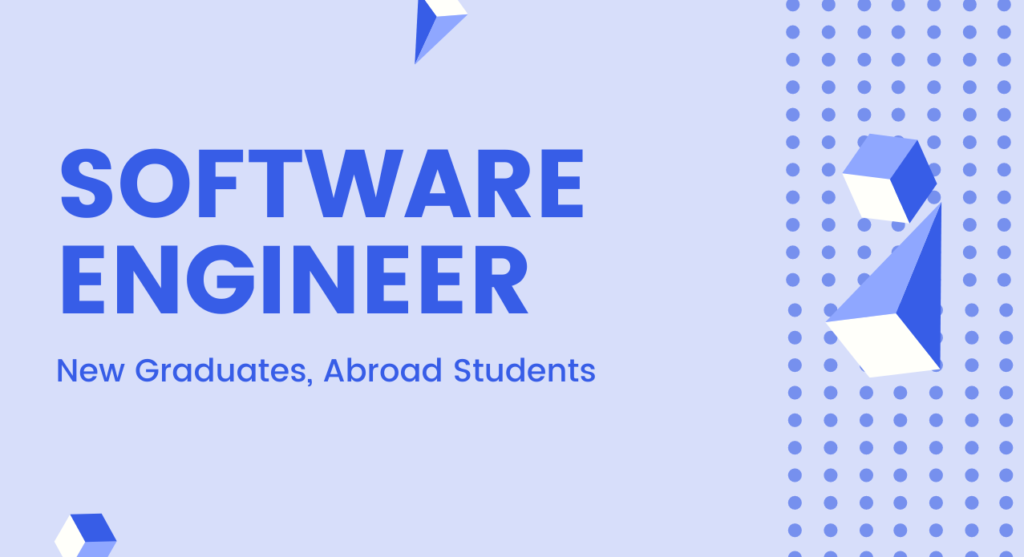 Software Engineer (New Graduates – Abroad Students)
