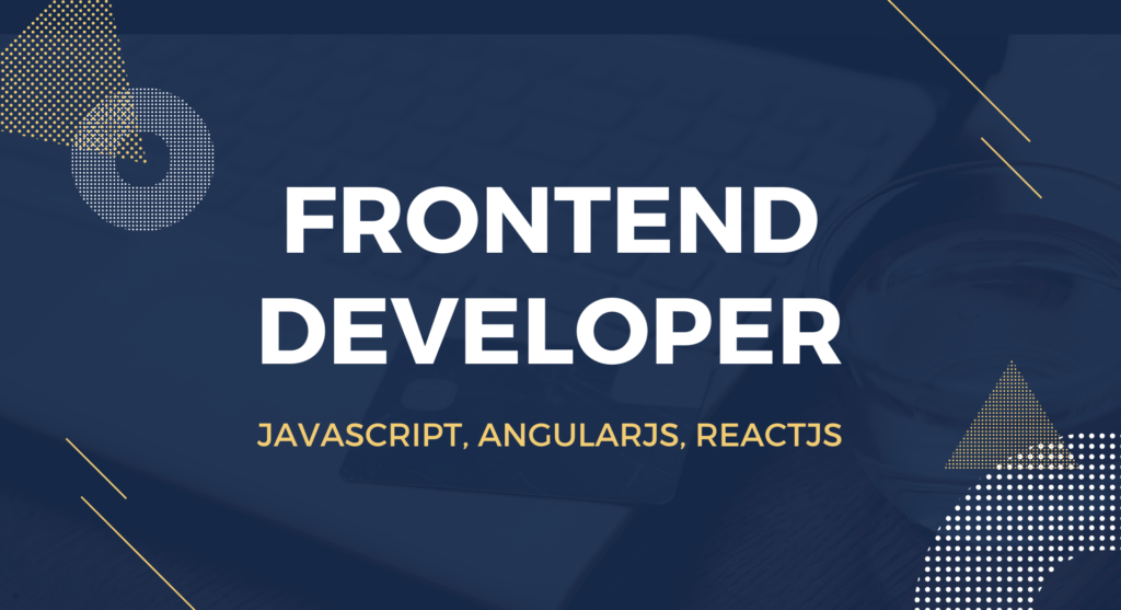 Tuyển dụng Frontend Developer (JavaScript, AngularJS, ReactJS)