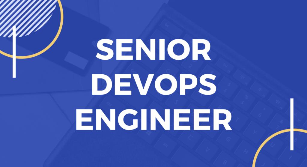 Tuyển dụng Senior DevOps Engineer